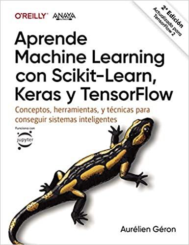 """Libro """"Aprende Machine Learning con Scikit-Learn, Keras y TensorFlow"""""""